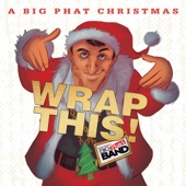 Gordon Goodwin's Big Phat Band - Wrap This! - A Big Phat Christmas  artwork