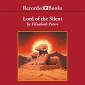 Lord of the Silent: The Amelia Peabody Series, Book 13 (Unabridged) - Elizabeth Peters