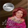 Serie Platino - Por Siempre, Helenita Vargas