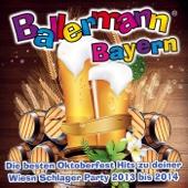 Ballermann Bayern - Die besten Oktoberfest Hits zu deiner Wiesn Schlager Party 2013 bis 2014