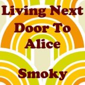 Living Next Door To Alice - Smoky