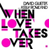 When Love Takes Over (feat. Kelly Rowland), David Guetta