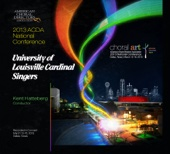 2013 ACDA National Conference University of Louisville Cardinal Singers