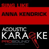 Cups (When I'm Gone) [Karaoke Version] [In the Style of Anna Kendrick]