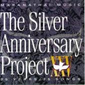 The Silver Anniversary Project - Maranatha! Praise Band