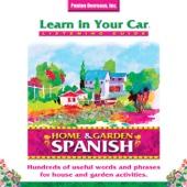 Learn in Your Car: Home & Garden, Spanish