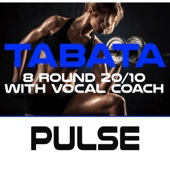 Pulse Tabata (8 Round 20/10 with Vocal Coach)