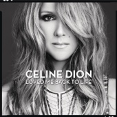 Loved Me Back to Life Céline Dion