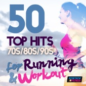 50 Top Hits 70's 80's 90's for Running and Workout