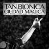 Tan Biónica - Ciudad Mágica ilustración