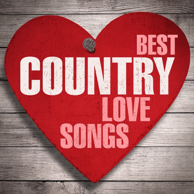 Best Love Mashup Song Download It: Best Country Love Songs By Various Artists On Apple Music