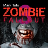 Mark Tufo - The End: Zombie Fallout, Book 3 (Unabridged)  artwork