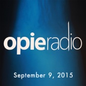 Opie Radio - Opie and Jimmy, Kurt Metzger and Artie Lange, September 9, 2015  artwork