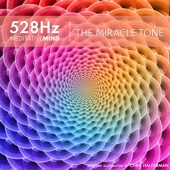 528Hz the Miracle Tone