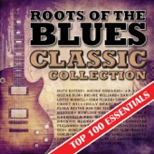 Roots of the Blues - Top 100 Essentials Classic Collection