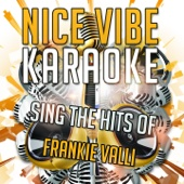 Can't Take My Eyes Off of You (Karaoke Version) [Originally Performed By Frankie Valli]