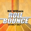 Bill Withers : Lovely Day