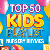 Top 50 Kids Playlist - Nursery Rhymes
