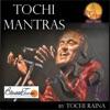 Tochi Mantras