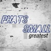 Phats & Small - Feel Good