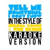 Tell Me Something I Don't Know (In the Style of Selena Gomez & The Scene) [Karaoke Version]