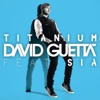 Titanium (Remixes) [feat. Sia], David Guetta
