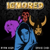 Download Ryan Higa - Ignored (feat. David Choi)