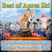 Best of Apres Ski - Coole Hütten Hits für heiße Schlager Party auf der Piste!