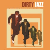 Dirty Jazz (Old School Swing & New Jazzy Breaks for Cool Cats)