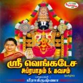 Sri Venkatesa Subrabatham & Kavasam