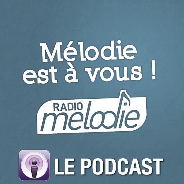 Mélodie est à vous  - Le Podcast