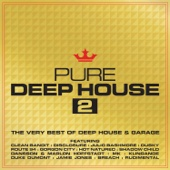 Pure Deep House 2 - The Very Best of Deep House & Garage