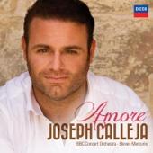 Amore - Joseph Calleja, BBC Concert Orchestra & Steven Mercurio