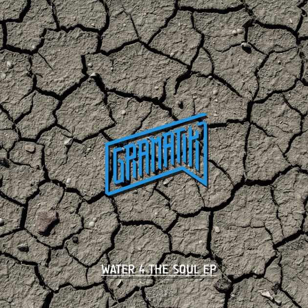 Water 4 the Soul by Gramatik