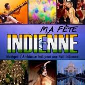 Ma Fête Indienne. Musique d'Ambiance indi pour une Nuit Indienne