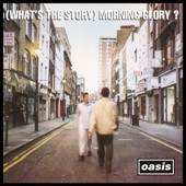(What's the Story) Morning Glory? [Deluxe Edition] [Remastered] - Oasis