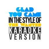 Glad You Came (In the Style of the Wanted) [Karaoke Version] - Ameritz - Karaoke