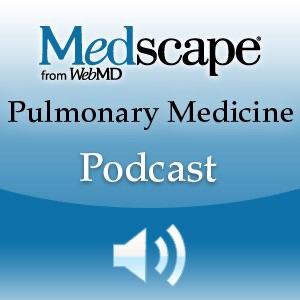 Medscape Pulmonary Medicine Podcast