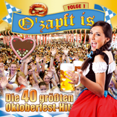 O' zapft is - Die 40 größten Oktoberfest Hits - Folge 1