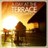 A Day At the Terrace - Lounge Grooves Deluxe, Vol. 1