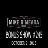 Cover to The Mike O'Meara Show's Bonus Show #245: October 9, 2015 (Live)