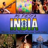 Mi Fiesta India. Música Ambiente Indú para una Noche India