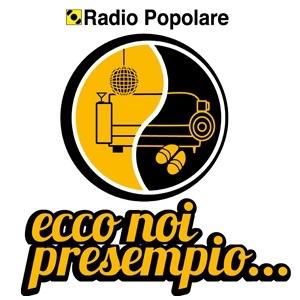 EccoNoiPresempio - Radio Popolare