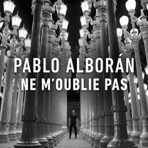 Pablo Alboran - Ne M'oublie Pas