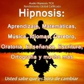 Hipnosis: Aprendizaje, Matematicas, Musica, Idiomas, Cerebro, Oratoria, Ensenanza, Escritura...