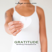 Gratitude: Shifting Perspective (A Guided Meditation)