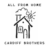 Cardiff Brothers - All from Home  artwork