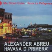 Me Dicen Cuba - Alexander Abreu & Havana D´ Primera