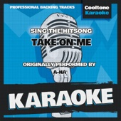 Take on Me (Originally Performed by a-ha) [Karaoke Version]