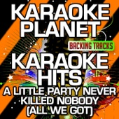 A Little Party Never Killed Nobody (All We Got) [Karaoke Version with Background Vocals] [Originally Performed By Fergie & Q-Tip & GoonRock]